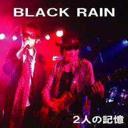 BLACK RAIN(ロック・メタルを身近にするバンド)