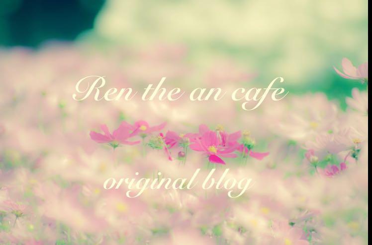 Ren the  an cafe ♬*゜