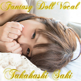 Fantasy Doll Vocal 高橋 紗姫